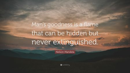 4864789-nelson-mandela-quote-man-s-goodness-is-a-flame-that-can-be-hidden